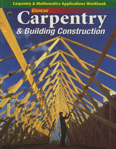 9780078886775: Glencoe Carpentry and Building Construction - 7th Edition - Carpentry and Mathematics Applications Workbook