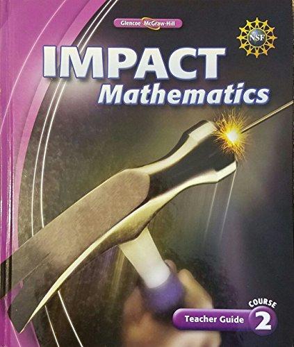 IMPACT Mathematics Teacher Guide Course 2. Glencoe McGraw-Hill: Glencoe McGraw-Hill