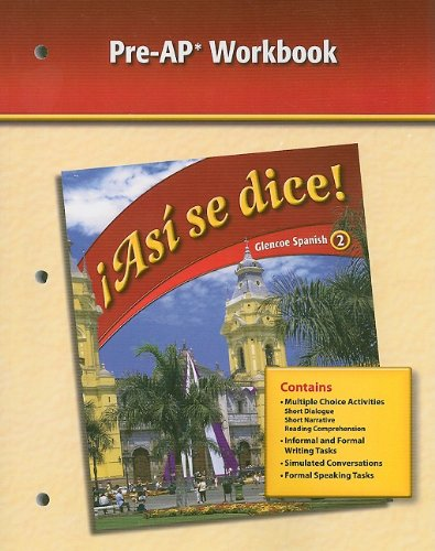 9780078889424: Asi Se Dice!, Glencoe Spanish 2, Pre-AP Workbook (Spanish Edition)