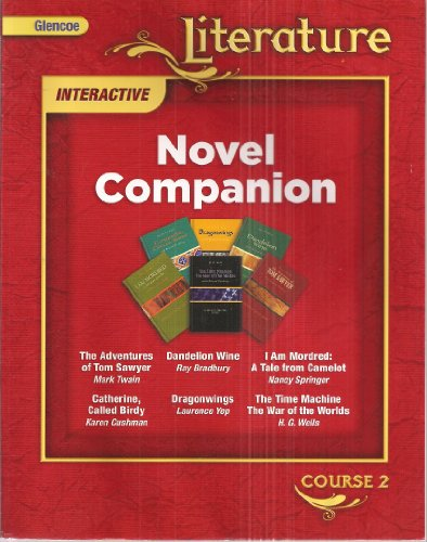 9780078891519: Novel Companion, Course 2: The Adventures of Tom Sawyer / Catherine / Called Birdy / Dandelion Wine / Dragonwings / I Am Mordred: A Tale from Camelot / The Time Machine The War of the Worlds