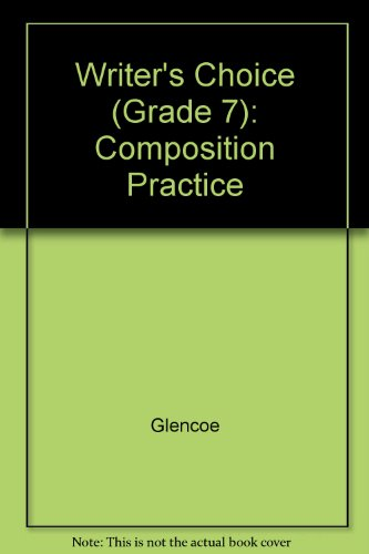 9780078898709: Writer's Choice (Grade 7): Composition Practice