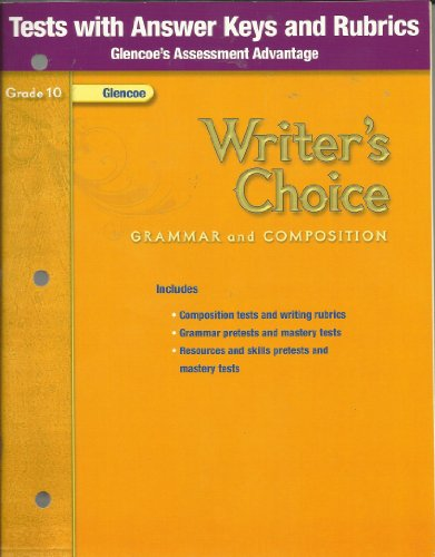 9780078899072: Writer's Choice: Grammar and Composition, Grade 10: Tests with Answer Keys and Rubrics (Glencoe's Assessment Advantage)