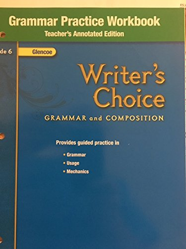 9780078899522: Writers Choice Grammar Practice Book TAE (Writers Choice Grade 6)