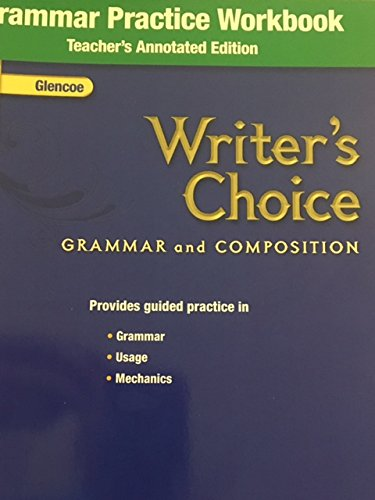 9780078899553: Writers Choice Grammar and Composition Grammar Practice Workbook Grade 9 Teachers Annotated Edition