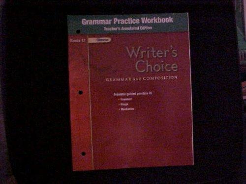 9780078899584: Grammar Practice Workbook Grade 12 Teacher's Annotated Edition Writer's Choice (Writer's Choice Grammar and Composition)