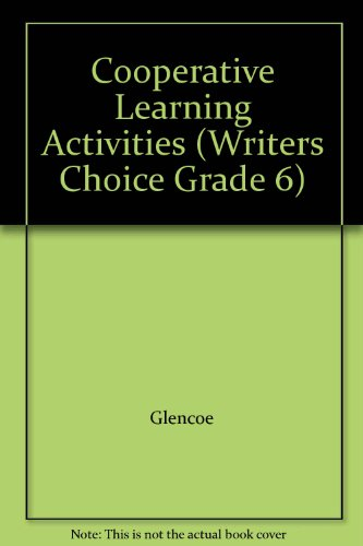 9780078899669: Cooperative Learning Activities (Writers Choice Grade 6)