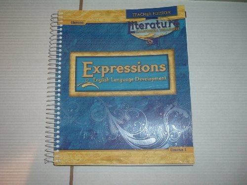 9780078900983: Glencoe Teacher Edition Literature California Treasures Expressions English Language Development Course 1