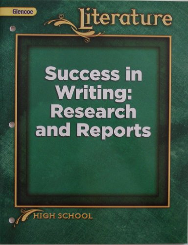 9780078903144: Literature - Success in Writing: Research and Reports (High School)