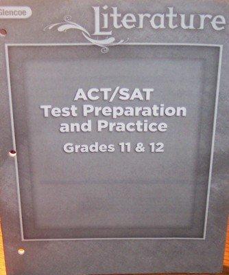9780078904806: ACT/SAT Test Preparation and Practice Grades 11 & 12 (Literature)