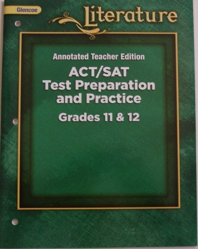 9780078904813: ACT / SAT Test Preparation and Practice, Grades 11 & 12, Annotated Teacher Edition