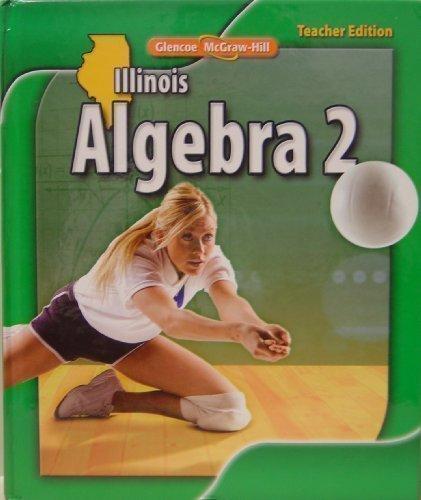 Glencoe McGraw-Hill Illinois Algebra 2 Wraparound: Holliday, Casey, Malloy,