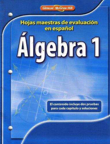9780078908439: Algebra 1: Hojas maestras de evaluacion en espanol  el contenido incluye dos pruebas para cada capitulo y soluciones