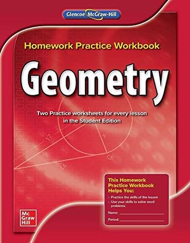 Geometry, Homework Practice Workbook (MERRILL GEOMETRY): McGraw-Hill Education