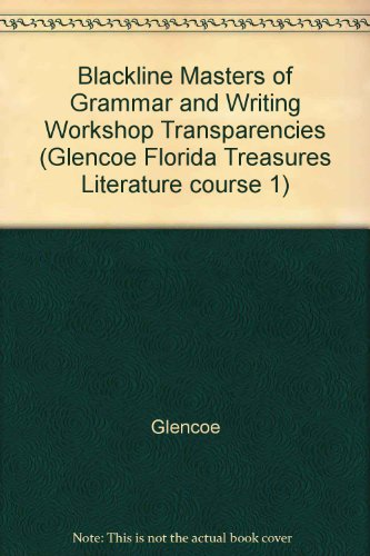 9780078909719: Blackline Masters of Grammar and Writing Workshop Transparencies (Glencoe Florida Treasures Literature course 1)