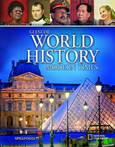 Glencoe World History: Modern Times, Student Edition (HUMAN EXPERIENCE - MODERN ERA) (9780078910036) by McGraw-Hill Education