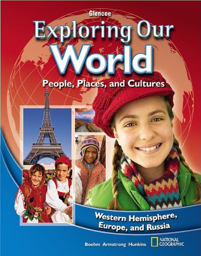 9780078912504: Exploring Our World: Western Hemisphere, Europe, and Russia, Student Edition (THE WORLD & ITS PEOPLE EASTERN)