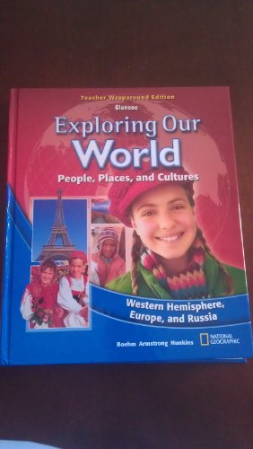 9780078912511: Exploring Our World People Places and Cultures Western Hemisphere Europe, and Russia Teacher Wraparound Edition