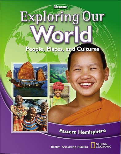 9780078912528: Exploring Our World: Eastern Hemisphere, Student Edition (THE WORLD & ITS PEOPLE EASTERN)