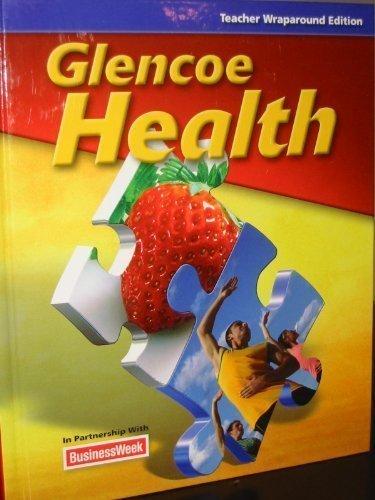 Glencoe Health (Teacher Wraparound Edition): Ph.D. Mary H.