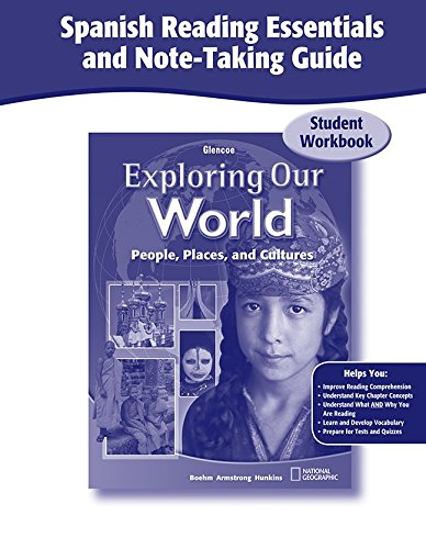 Exploring Our World, Spanish Reading Essentials and Note-Taking Guide Workbook (THE WORLD & ITS PEOPLE EASTERN) (9780078921636) by McGraw-Hill Education