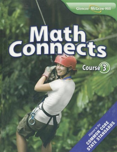 By McGraw-Hill Education Math Connects, Course 3 Student Edition (1st Edition): Day, Roger; Frey, ...