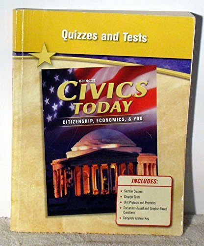9780078924064: Quizzes and Tests, Glencoe Civics Today: Citizenship, Economics, & You by Glencoe (2010-05-03)