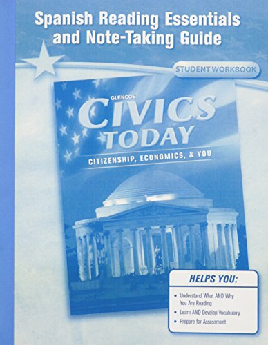 Civics Today: Citizenship, Economics, & You, Spanish Reading Essentials and Note-Taking Guide Workbook (CIVICS TODAY: CITZSHP ECON YOU) (Spanish Edition) (0078924081) by McGraw-Hill Education
