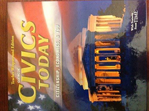9780078924415: Civics Today Citizenship, Economics, & You Teacher Wraparound Edition
