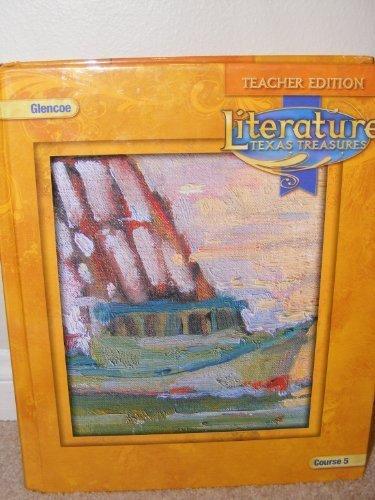 Glencoe Literature**Teacher Edition**TEXAS TREASURES**Course 5 (Glencoe Literature,: Glencoe
