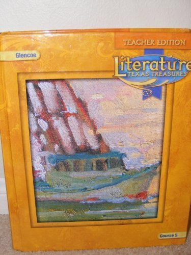 9780078927843: Glencoe Literature**Teacher Edition**TEXAS TREASURES**Course 5 (Glencoe Literature, Texas Treasures)