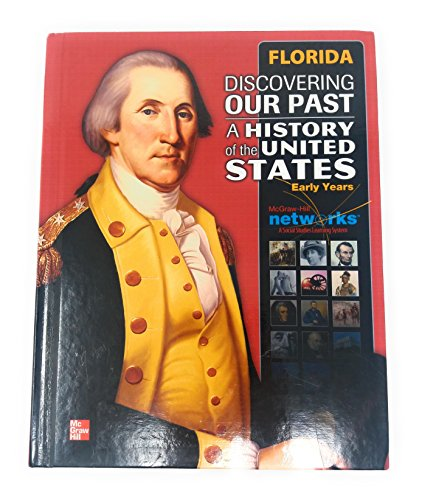 9780078928062: Discovering Our Past - A History of the United States, Early Years (With additional information on Florida)