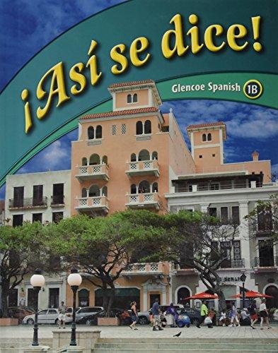 9780078929304: Asi se dice: Glencoe Spanish 1b (Spanish Edition)