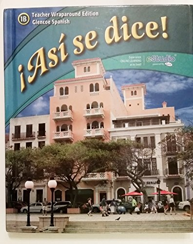 9780078929434: Asi se dice! Teacher's Wraparound Edition 2012 Glencoe Spanish