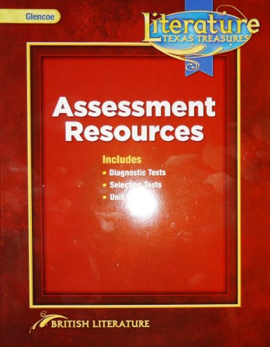 9780078931666: Literature Texas Treasures - Assessment Resources - British Literature - Includes Diagnostic Tests, Selection Tests, Unit Tests