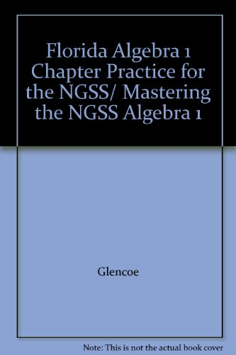9780078933059: Florida Algebra 1 Chapter Practice for the NGSS/ Mastering the NGSS Algebra 1