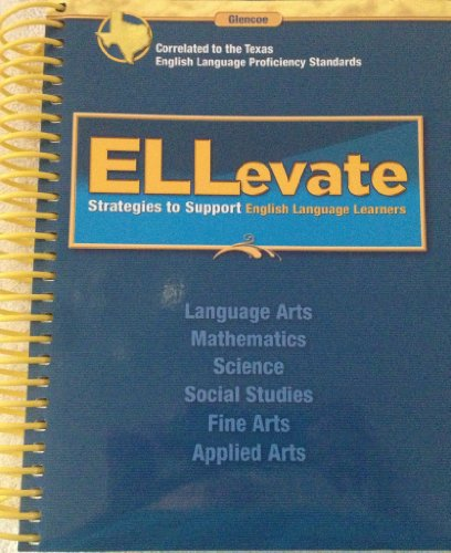 9780078934490: Ellevate Strategies to Support English language Learners ? Correlated to the Texas English language Proficiency Standards