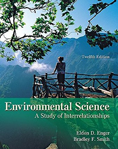 9780078936425: Enger, Environmental Science: A Study of Interrelationships, © 2010 12e, Student Edition (Reinforced Binding)