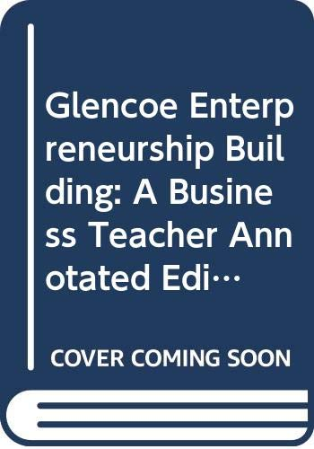 9780078943263: Glencoe Enterpreneurship Building: A Business, Teacher Annotated Edition