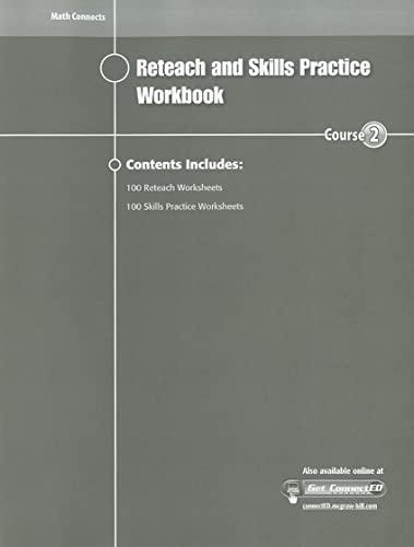 9780078951343: Math Connects Reteach and Skills Practice Workbook, Course 2 (MATH APPLIC & CONN CRSE)
