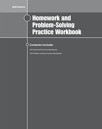 Math Connects Homework and Problem-Solving Workbook, Course: Education, McGraw-Hill