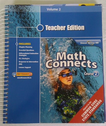 Teacher Edition Math Connects Course 2 Volume 2 (ALigned to the Common Core State Standards): ...