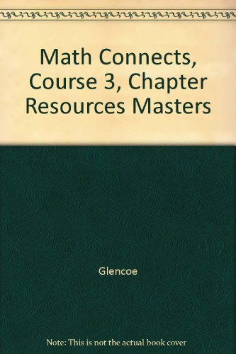 9780078951718: Math Connects, Course 3, Chapter Resources Masters