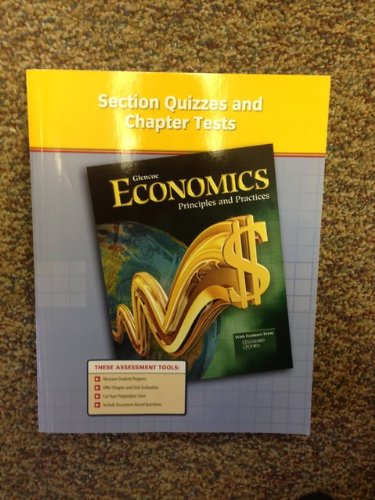 9780078953385: Glencoe Economics Principles and Practices: Section Quizzes and Chapter Tests ISBN 0078953383 9780078953385 2007