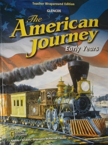 9780078954054: The American Journey/ Early Years. Teacher Wraparound Edition
