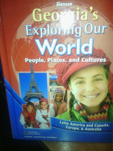 9780078956225: Exploring Our World: Latin America and Canada, Europe, and Australia ? 2012 Georgia Edition