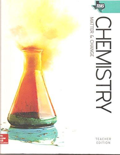 9780078964183: Chemistry Matter and Change TEKS Teacher Edition