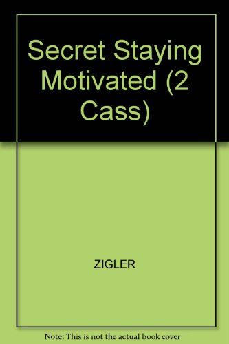 9780079091192: Secret Staying Motivated (2 Cass)