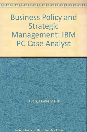 9780079091253: Business Policy and Strategic Management: IBM PC Case Analyst