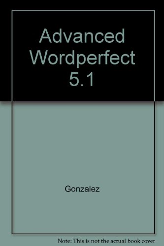 9780079095855: Advanced WordPerfect 5.1, with Disk