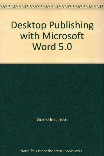 9780079099860: Desktop Publishing With Microsoft Word 5.0./Book and Disk